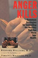 Anger Kills: Seventeen Strategies for Controlling Hostility That Can Harm Your Health
