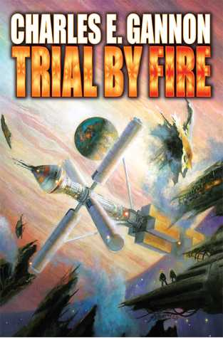 Trial by Fire by Charles E. Gannon