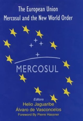 The European Union, Mercosul and the New World Order