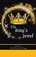 The King's Jewel (Pendant Trilogy, #2)