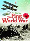 The Story of the First World War by Paul Dowswell