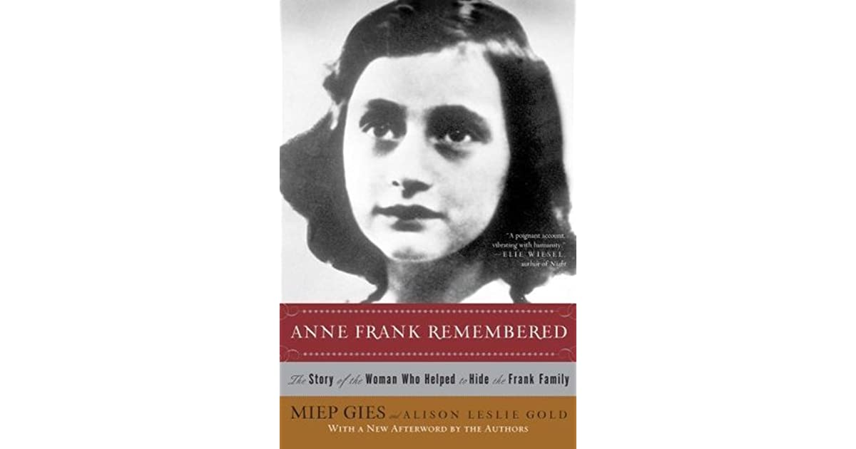 an analysis of the autobiography of miep gies anne frank remembered Anne frank remembered: the story of the woman who helped to hide the frank family [miep gies, alison leslie gold] on amazoncom free shipping on qualifying offers.