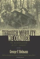 Through Mobility We Conquer: The Mechanization of U.S. Cavalry