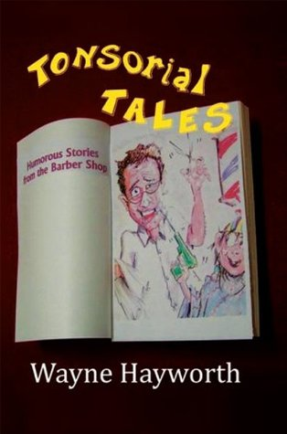 Tonsorial Tales: Humorous Stories from the Barber Shop