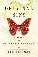 Original Sins: A Novel of Slavery  Freedom