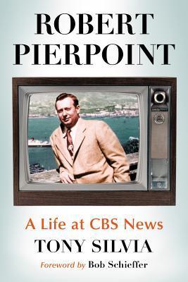 Robert Pierpoint: A Life at CBS News