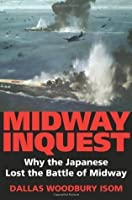 Midway Inquest: Why the Japanese Lost the Battle of Midway (Twentieth-Century Battles)