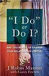 """""""I Do"""" or Do I?"""