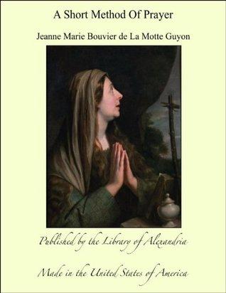 A Short Method of Prayer AND Spiritual Torrents