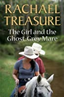 The Girl & the Ghost-Grey Mare