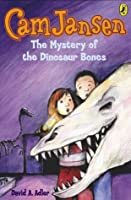 Cam Jansen and the Mystery of the Dinosaur Bones (Cam Jansen Mysteries, #3)