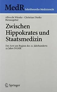 Zwischen Hippokrates und Staatsmedizin: Der Arzt am Beginn des 21. Jahrhunderts