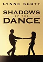 Shadows of the Dance