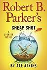 Robert B. Parker's Cheap Shot (Spenser, #42)