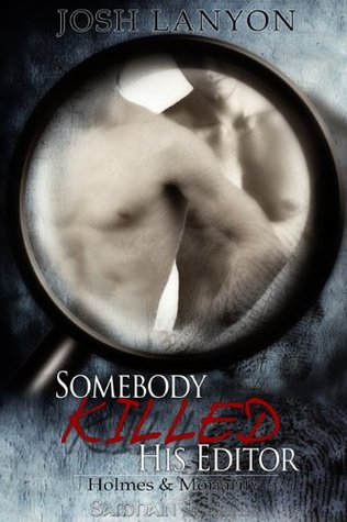 Somebody Killed His Editor by Josh Lanyon