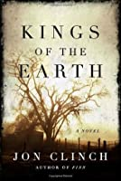 Kings of the Earth: A Novel