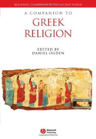 The Blackwell Companion to Greek Religion