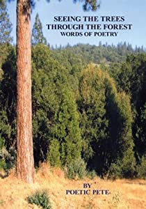 Seeing The Trees Through The Forest: Words Of Poetry