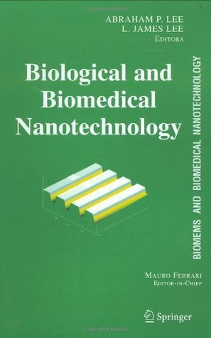 Biological and Biomedical Nanotechnology (Biomems and Biomedical Nanotechnology, Vol. 1)