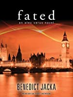Fated (Alex Verus, #1)