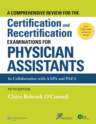 A Comprehensive Review For the Certification and Recertification Examinations for Physician Assistants
