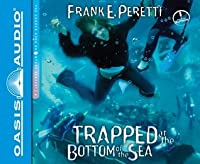 Trapped at the Bottom of the Sea (Library Edition)