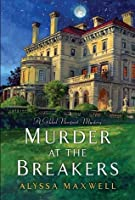 Murder at the Breakers (Gilded Newport Mysteries, #1)