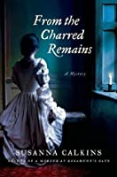 From the Charred Remains (Lucy Campion Mysteries)