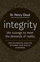 Integrity: The Courage To Face The Demands Of Reality