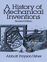 A History of Mechanical Inventions, Revised Edition