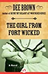 The Girl from Fort Wicked: A Novel