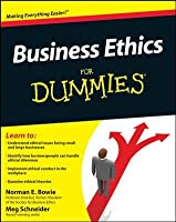 Business Ethics For Dummies By Norman E Bowie