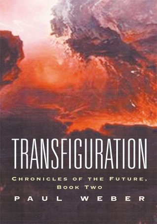 Transfiguration : Chronicles of the Future, Book Two