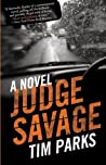 Judge Savage: A Novel by Tim Parks