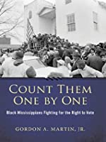 Count Them One by One:Black Mississippians Fighting for the Right to Vote (Margaret Walker Alexander Series in African American Studies)