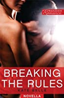 Breaking the Rules (Random Romance)