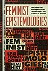 Feminist Epistemologies by Linda Alcoff