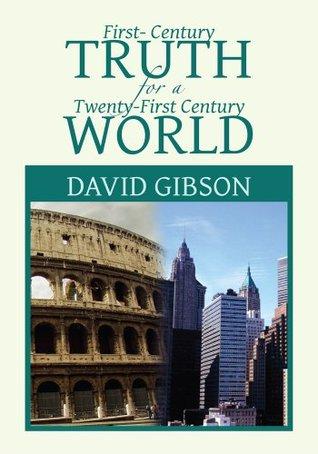 First-Century Truth for a Twenty-first Century World