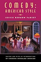 Comedy: American Style: Jessie Redmon Fauset (Multi-Ethnic Literatures of the Americas (MELA))