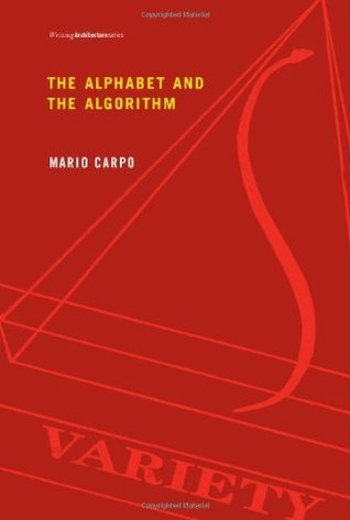 The Alphabet and the Algorithm (Writing Architecture)
