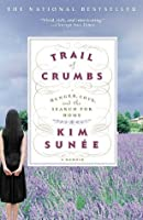 Trail of Crumbs: Hunger, Love, and the Search for Home