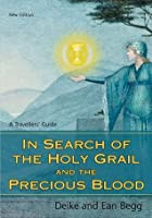 In Search of the Holy Grail and the Precious Blood: A Travellers' Guide