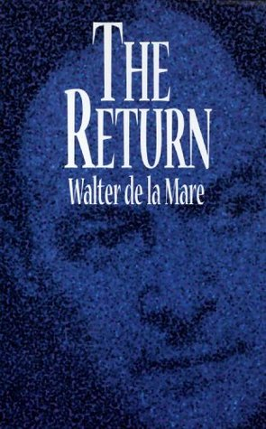 The Return by Walter de la Mare