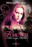 Das ewige Mädchen (Forever Girl, #1)