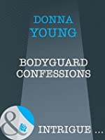 Bodyguard Confessions (Mills & Boon Intrigue)