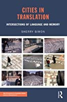 Cities in Translation: Intersections of Language and Memory (New Perspectives in Translation Studies)