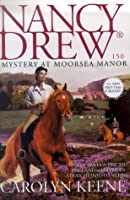 Mystery at Moorsea Manor (Nancy Drew Book 150)