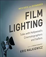 Film Lighting: Talks with Hollywood's Cinematographers and Gaffer