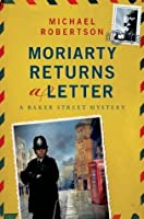 Moriarty Returns a Letter (Baker Street Letters #4)