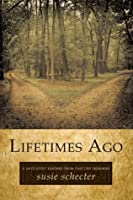Lifetimes Ago